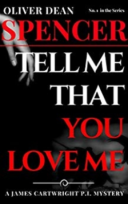 Tell Me That You Love Me : James Cartwright Book 1
