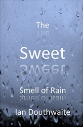 The Sweet Smell Of Rain