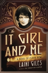 The It Girl and Me: A Novel of Clara Bow