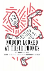 Nobody Looked At Their Phones