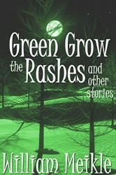 Green Grow the Rashes and Other Stories