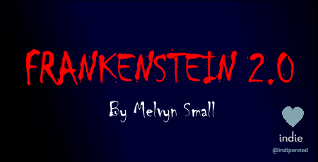 Frankenstein 2.0 by Melvyn Small